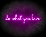 DO WHAT YOU LOVE neon sign - LED Neon Leuchtreklame_