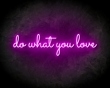 DO WHAT YOU LOVE neon sign - LED Neon Leuchtreklame